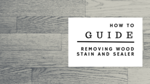 How to Remove Wood Stain & Sealer