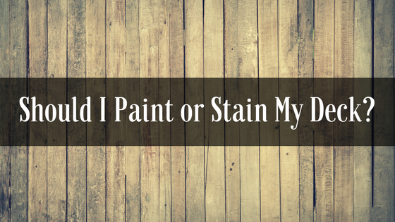 should i paint or stain my deck ready seal