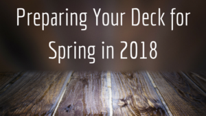 Preparing Your Deck for Spring 2018